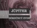 Jüpiter'i Dördüncü Evde Olanların Kişilik Özelliği