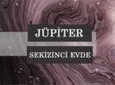Jüpiter'i Sekizinci Evde Olanların Kişilik Özelliği